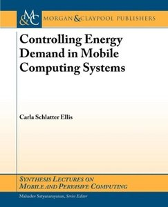 Controlling Energy Demand in Mobile Computing Systems