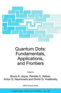 Quantum Dots. Fundamentals, Applications, and Frontiers