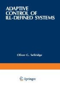 Adaptive Control of Ill-Defined Systems