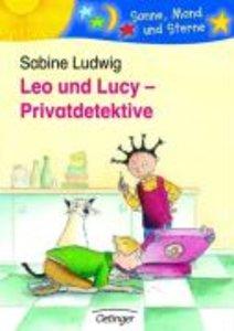 Ludwig, S: Leo und Lucy. Privatdetektive