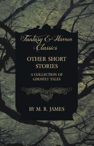 Other Short Stories - A Collection of Ghostly Tales (Fantasy and