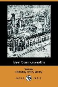 Ideal Commonwealths (Dodo Press)