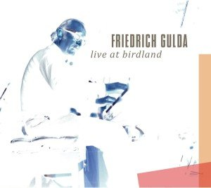 Friedrich Gulda live at Birdland