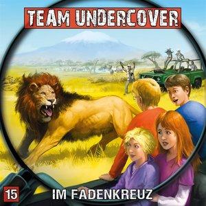 Team Undercover 15: Im Fadenkreuz