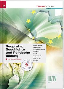 Geografie, Geschichte und Politische Bildung III/IV HTL inkl. Üb