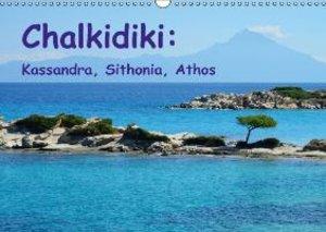 Chalkidiki: Kassandra, Sithonia, Athos (Wall Calendar 2015 DIN A