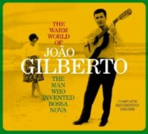 The Warm World Of Joao Gilberto