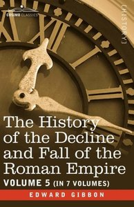 The History of the Decline and Fall of the Roman Empire, Vol. V