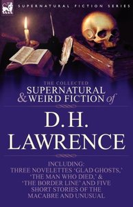 The Collected Supernatural and Weird Fiction of D. H. Lawrence-T