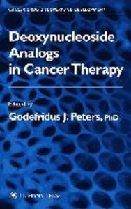 Deoxynucleoside Analogs in Cancer Therapy