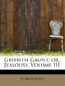 Griffith Gaunt: or, Jealousy, Volume III