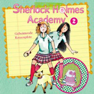 Sherlock Holmes Acadamy 02. Geheimcode Katzenpfote