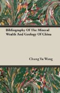 Bibliography Of The Mineral Wealth And Geology Of China