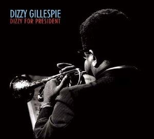 Dizzy For President-Digipack