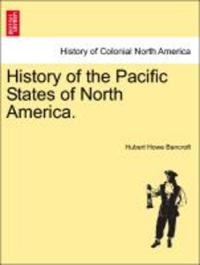 History of the Pacific States of North America. Vol. XII.