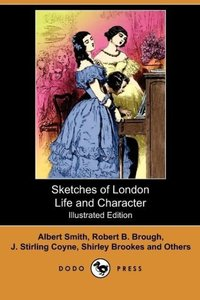 Sketches of London Life and Character (Illustrated Edition) (Dod