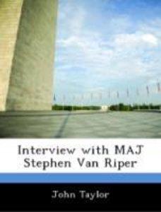 Interview with MAJ Stephen Van Riper