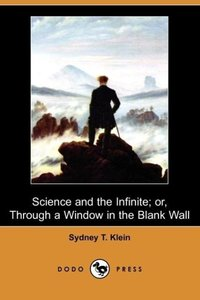 Science and the Infinite; Or, Through a Window in the Blank Wall