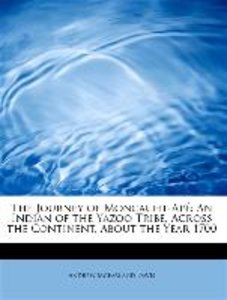 The Journey of Moncacht-Apé: An Indian of the Yazoo Tribe, Acros