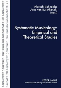 Systematic Musicology: Empirical and Theoretical Studies