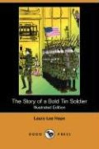 The Story of a Bold Tin Soldier (Illustrated Edition) (Dodo Pres