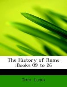 The History of Rome :Books 09 to 26