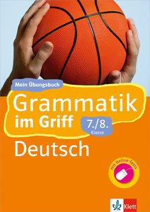 Klett Grammatik im Griff/Deutsch 7./8. Sj.