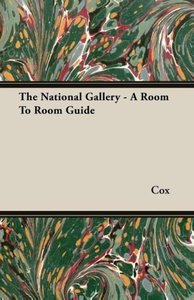 The National Gallery - A Room to Room Guide