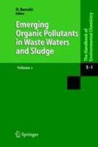 Emerging Organic Pollutants in Waste Waters and Sludge