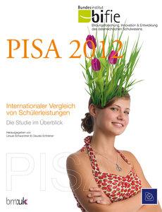 PISA 2012. Internationaler Vergleich von Schülerleistungen.