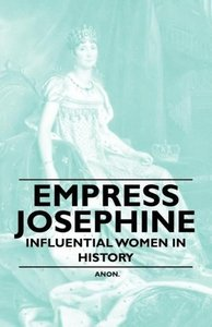 Empress Josephine - Influential Women in History