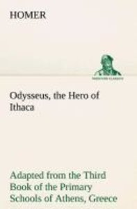 Odysseus, the Hero of Ithaca Adapted from the Third Book of the