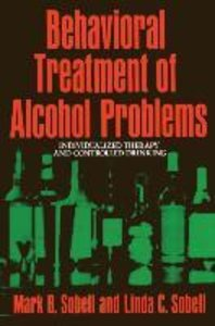 Behavioral Treatment of Alcohol Problems