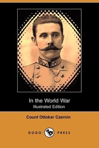 In the World War (Illustrated Edition) (Dodo Press)