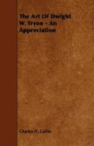 The Art Of Dwight W. Tryon - An Appreciation