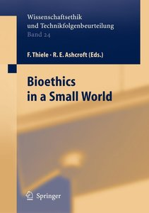 Bioethics in a Small World