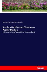 Aus dem Nachlass des Fürsten von Pückler-Muskau