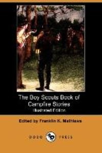 The Boy Scouts Book of Campfire Stories (Illustrated Edition) (D