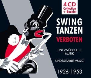 Swing Tanzen Verboten - Unerwünschte Musik 1926-53