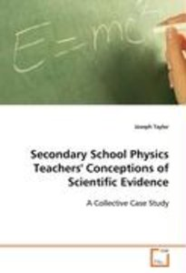 Secondary School Physics Teachers' Conceptions ofScientific Evid
