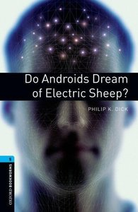 Oxford Bookworms Stage 5: Do Androids Dream of Electric Sheep? E