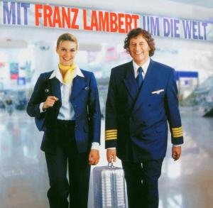 Mit Franz Lambert Um Die Welt