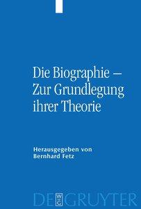 Die Biographie - Zur Grundlegung ihrer Theorie