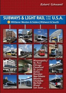 Subways & Light Rail in den USA 3: Mittlerer Westen & Süden - Mi