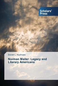 Norman Mailer: Legacy and Literary Americana