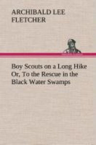 Boy Scouts on a Long Hike Or, To the Rescue in the Black Water S