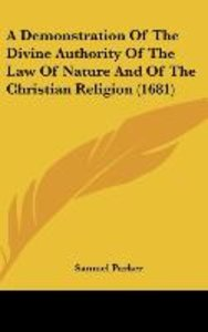 A Demonstration Of The Divine Authority Of The Law Of Nature And