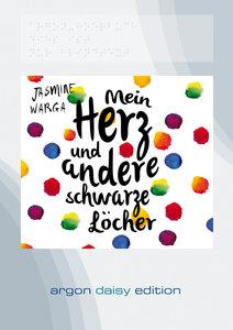 Mein Herz und andere schwarze Löcher (DAISY Edition)