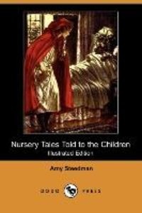 Nursery Tales Told to the Children (Illustrated Edition) (Dodo P