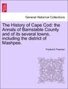 The History of Cape Cod: the Annals of Barnstable County and of